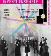 Inventi Ensemble: 15th July 2018, 2pm – Adamshurst Ballroom, Albury